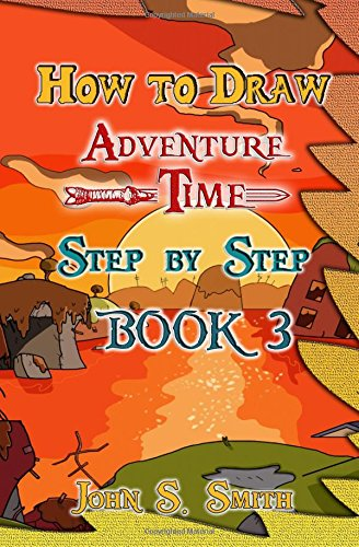 How to Draw Adventure Time Step by Step Book3: Cartooning for Kids and Beginners (Draw Cartoon Characters) (Volume 3)