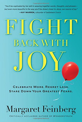 Fight Back With Joy: Celebrate More. Regret Less. Stare Down Your Greatest - Tx Mall En Dallas