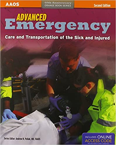 Advanced Emergency Care and Transportation of the Sick and Injured + Advanced Emergency Care and Transportation of the Sick and Injured Student Workbook (Orange Book)