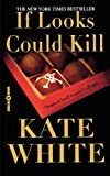 If Looks Could Kill, Kate White, 044661257X