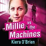 Millie vs the Machines   Kiera O'Brien