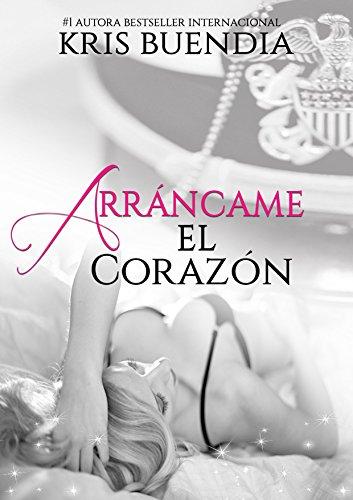Arráncame el Corazón (Spanish Edition)