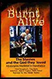img - for Burnt Alive: The Staines and the God They Loved: Missionaries Murdered in Manoharpur book / textbook / text book