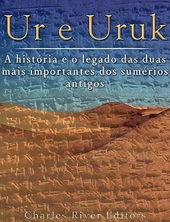 Amazon.com.br eBooks Kindle: Ur e Uruk: a história e o