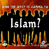 Why The West Is Coming To Islam