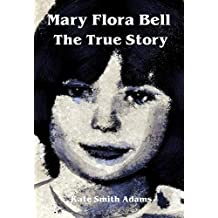 Mary Flora Bell - The True Story