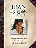 Iran: Desperate for God