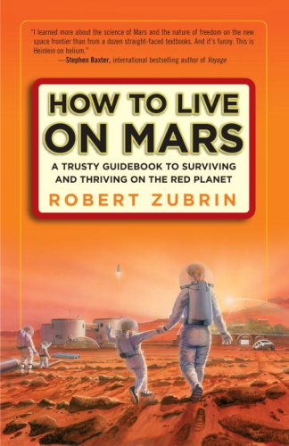 How to Live on Mars: A Trusty Guidebook to Surviving and Thriving on the Red Planet cover