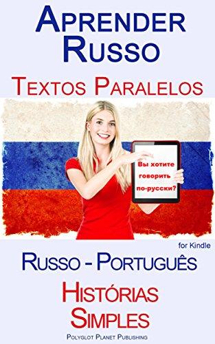 Aprender Russo - Textos Paralelos - Histórias Simples (Russo - Português)