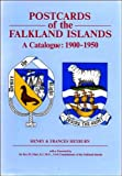 Postcards of the Falkland Islands : A Catalogue: 1900-1950, Henry Heyburn, Frances Heyburn, 0902633996