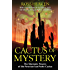 Cactus of Mystery: The Shamanic Powers of the Peruvian San Pedro Cactus