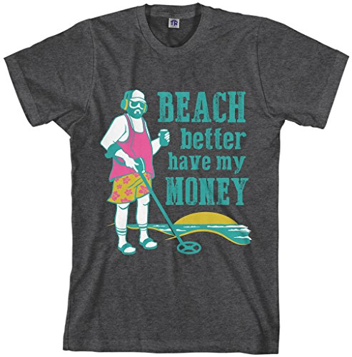 (Threadrock Men's Beach Better Have My Money T-Shirt XL Dark Heather)