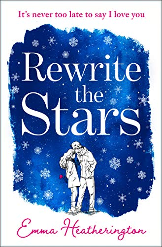 Rewrite the Stars: The heart-warming and page-turning Christmas romance of 2019 (No Ireland Christmas 1 2019)