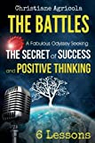The Battles: A Fabulous Odyssey Seeking The Secret of Success and Positive Thinking