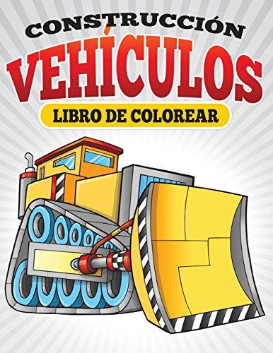 Construccion Vehiculos Libro De Colorear (Spanish Edition) [Neil Masters] (Tapa Blanda)