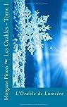 Les Orakles, tome 1 : L'Orakle de Lumière par Pinon