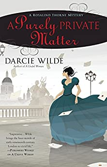 A Purely Private Matter (Rosalind Thorne Mystery, A) by [Wilde, Darcie]