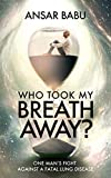 Who Took My Breath Away?: One Man's Fight Against A