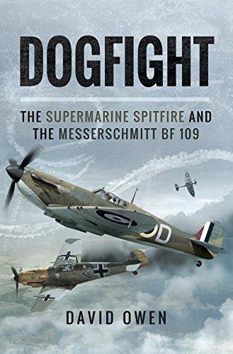 Dogfight: The Supermarine Spitfire and The Messerschmitt BF -