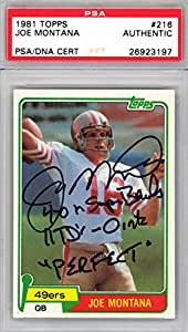 "Joe Montana Autographed 1981 Topps Rookie Card #216 San Francisco 49ers ""4-0 in Super Bowls, 11 TD's - 0 INT, Perfect"" PSA/DNA #26923197"