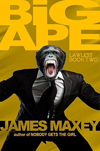 Big Ape: Lawless Book Two by [Maxey, James]