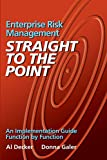 Enterprise Risk Management - Straight to the Point: An Implementation Guide Function by Function