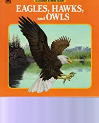 Eagles, Hawks, and Owls (Golden Junior Guides)