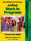 Life Skills Curriculum: ARISE Work in Progress, Book 4, ARISE Foundation and Susan Benson, 1586141988