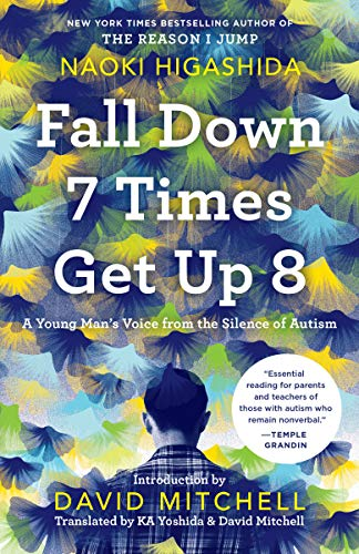 Getting Grasp On Autism >> Amazon Com Fall Down 7 Times Get Up 8 A Young Man S Voice From The