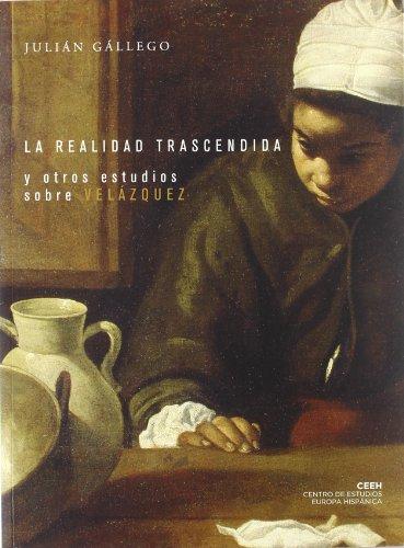 Descargar Libro La Realidad Trascendida Y Otros Estudios Sobre Velázquez Julián Gállego