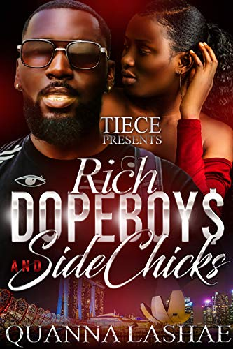 Rich Dope Boys & Side Chicks: An African American Love Story