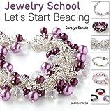 Let's Start Beading (Jewelry School)