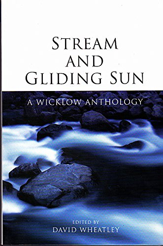 Stream and Gliding Sun: A Wicklow Anthology