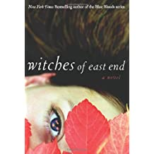Witches of East End: Written by Melissa de la Cruz, 2011 Edition, Publisher: Hyperion [Hardcover]