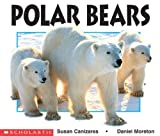 Polar Bears, Susan Canizares and Betsey Chessen, 0590761536