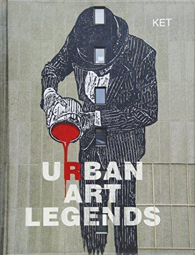Urban Art Legends (The History Of Graffiti And Street Art)