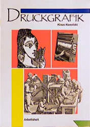 Arbeitshefte Kunst für die Sekundarstufe I, Druckgrafik Taschenbuch – 1992 Klaus Kowalski Klett 312206040X Schulbücher