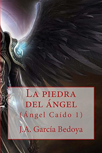 Descargar Libro La Piedra Del ángel J.a. García Bedoya