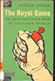 The Royal Game ; Amok ; Letter from an Unknown Woman