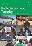 img - for Radicalisation and Terrorism: A Teacher's Handbook for Addressing Extremism book / textbook / text book