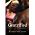 Gentrified: A Wife Seduced