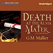 Death at the Alma Mater: A St. Just Mystery, Book 3 | G. M. Malliet