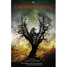 Firebirds Rising: An Anthology of Original Science Fiction and Fantasy