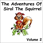 The Adventures of Sirol the Squirrel, Volume 2 | John Littlejohns