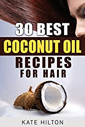 30 Best Coconut Oil Recipes for Hair (English Edition)