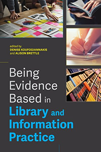 Being Evidence Based In Library And Information Practice