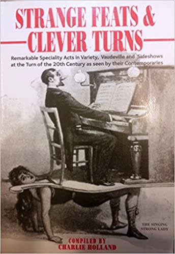 Book Strange Feats and Clever Turns: Remarkable Speciality Acts at the Turn of the 20th Century as Seen by Their Contemporaries