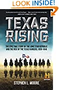 #4: Texas Rising: The Epic True Story of the Lone Star Republic and the Rise of the Texas Rangers, 1836-1846