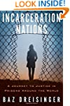 Incarceration Nations: A Journey to J...