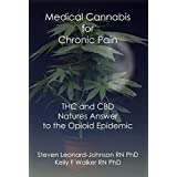 Medical Cannabis for Pain Relief: THC and CBD Natures Answer to the Opioid Epidemic